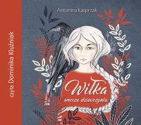 Wiłka. Smocza dziewczynka - Antonina Kasprzak - audiobook