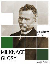 Milknące głosy - Bolesław Prus - ebook