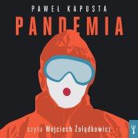 Pandemia. Raport z frontu - Paweł Kapusta - audiobook