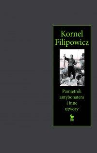 Pamiętnik antybohatera i inne utwory - Kornel Filipowicz - ebook