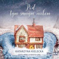 Pod tym samym niebem - Katarzyna Kielecka - audiobook