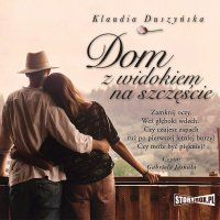 Dom z widokiem na szczęście - Klaudia Duszyńska - audiobook