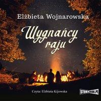 Wygnańcy raju - Elżbieta Wojnarowska - audiobook