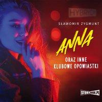 Anna oraz inne klubowe opowiastki - Sławomir Zygmunt - audiobook