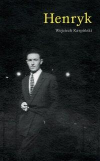 Henryk - Wojciech Karpiński - ebook
