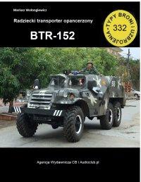 Transporter opancerzony BTR-152 - Mariusz Wołongiewicz - ebook