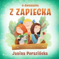 O dwunastu z Zapiecka - Janina Porazinska - audiobook