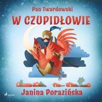 Pan Twardowski w Czupidłowie - Janina Porazinska - audiobook