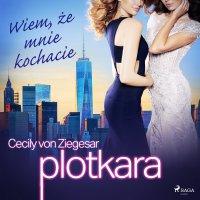 Plotkara 2: Wiem, że mnie kochacie - Cecily von Ziegesar - audiobook
