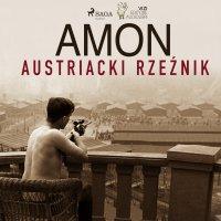 Amon - austriacki rzeźnik - Lucas Hugo Pavetto - audiobook