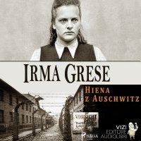 Irma Grese - Lucas Hugo Pavetto - audiobook