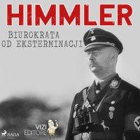 Himmler – biurokrata od eksterminacji - Lucas Hugo Pavetto - audiobook