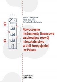 Nowoczesne instrumenty finansowe wspierające rozwój mieszkalnictwa w Unii Europejskiej i w Polsce - Mariusz Andrzejewski - ebook
