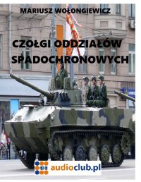 Czołgi oddziałów spadochronowych - Mariusz Wołongiewicz - ebook