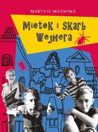 Mietek i skarb Wejhera - Marta H. Milewska - ebook