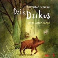 Dzik Dzikus - Krzysztof Łapiński - audiobook