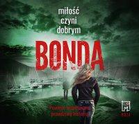Miłość czyni dobrym - Katarzyna Bonda - audiobook