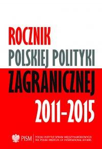 Rocznik Polskiej Polityki Zagranicznej 2011-2015 - Opracowanie zbiorowe - eprasa