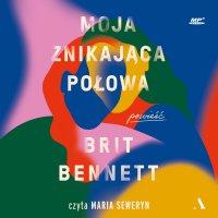 Moja znikająca połowa - Brit Bennett - audiobook