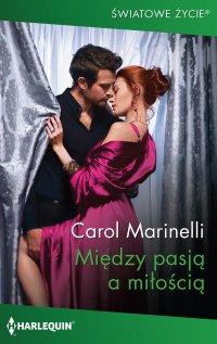 Między pasją a miłością - Carol Marinelli - ebook