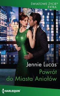 Powrót do Miasta Aniołów - Jennie Lucas - ebook