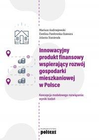 Innowacyjny produkt finansowy wspierający rozwój gospodarki mieszkaniowej w Polsce - Mariusz Andrzejewski - ebook