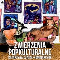 Zwierzenia popkulturalne - Katarzyna Czajka - audiobook