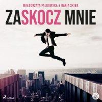 Zaskocz mnie - Daria Skiba - audiobook