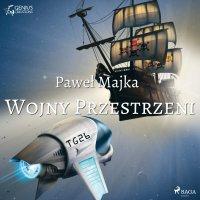 Wojny przestrzeni - Paweł Majka - audiobook