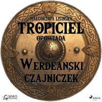 Tropiciel opowiada: Werdeański czajniczek - Małgorzata Lisińska - audiobook