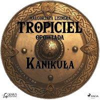 Tropiciel opowiada: Kanikuła - Małgorzata Lisińska - audiobook