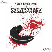 Szczęściarz - Marcin Jamiołkowski - audiobook