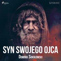 Syn swojego ojca - Dominik Sokołowski - audiobook