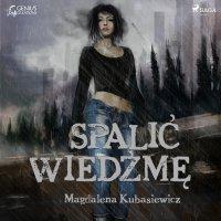 Spalić wiedźmę - Magdalena Kubasiewicz - audiobook
