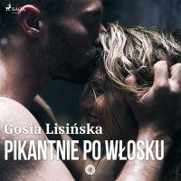 Pikantnie po włosku - Małgorzata Lisińska - audiobook