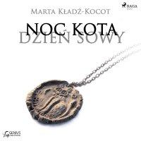 Noc kota, dzień sowy: Gliniana Pieczęć - Marta Kładź-Kocot - audiobook