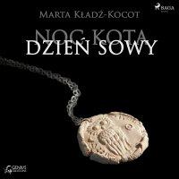 Noc kota, dzień sowy: Zamek Cieni - Marta Kładź-Kocot - audiobook