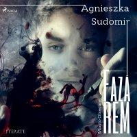 Faza REM - Agnieszka Sudomir - audiobook