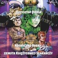 Kosmiczne Bobry i zemsta Księżycowej Szarańczy - Krzysztof Piersa - audiobook