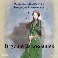 Drzewo wspomnień - Magdalena Lewandowska - audiobook