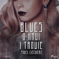 Blues o krwi i trawie - Paweł Ciećwierz - audiobook