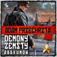 Demony zemsty. Abakumow - Adam Przechrzta - audiobook
