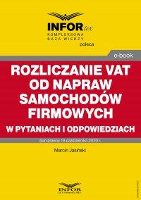 Rozliczanie VAT od napraw samochodów firmowych w pytaniach i odpowiedziach - Marcin Jasiński - ebook
