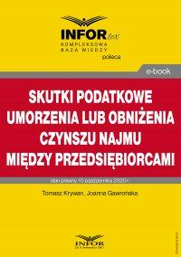 Skutki podatkowe umorzenia lub obniżenia czynszu najmu między przedsiębiorcami - Tomasz Krywan - ebook