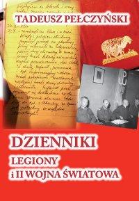 Dzienniki. Legiony i II wojna światowa - Tadeusz Pełczyński - ebook
