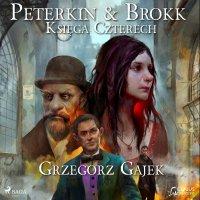 Peterkin i Brokk: Księga czterech - Grzegorz Gajek - audiobook