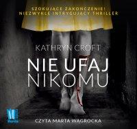 Nie ufaj nikomu - Kathryn Croft - audiobook