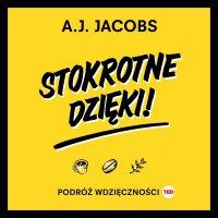 Stokrotne dzięki. Podróż wdzięczności - A. J. Jacobs - audiobook