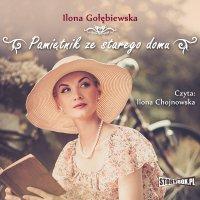 Pamiętnik ze starego domu - Ilona Gołębiewska - audiobook