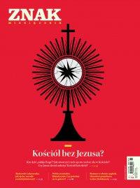 Miesięcznik Znak nr 786: Kościół bez Jezusa? - Opracowanie zbiorowe - eprasa